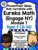 Eureka Math (Engage New York) Module 7 Topic F PowerPoint Slides
