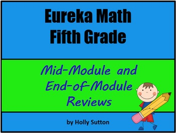 Eureka Math Fifth Grade Mid-Module and End-of-Module Reviews