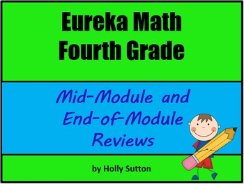 Eureka Math Fourth Grade Mid-Module and End-of-Module Reviews