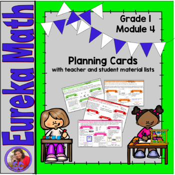 Eureka Math Grade 1 Module 4 - Planning Cards with material lists included