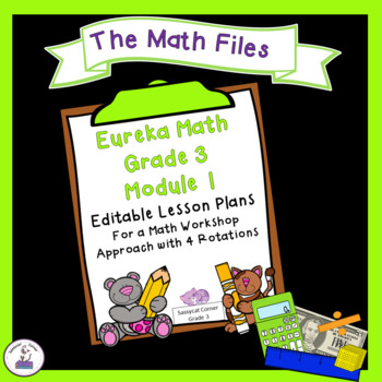 Eureka Math Engage NY Grade 3 Module 1 Editable Lesson Plans for Math Workshop