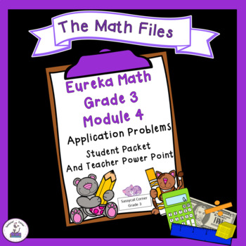 Eureka Math Grade 3 Module 4 - Application Packet and Student Notes Power Point