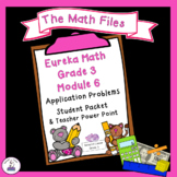 Eureka Math Grade 3 Module 6 - Application Packet and Student Notes Power Point