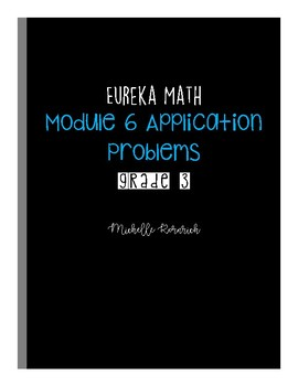 Eureka Math Grade 3 Module 6 Application Problems