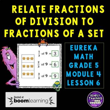 Eureka Math Grade 5 Module 4 Lesson 6 Fractions as Division to Fraction of a Set