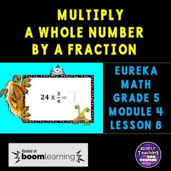 Eureka Math Grade 5 Module 4 Lesson 8 Multiply a Whole Number by a Fraction