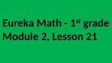 Eureka Math - Module 2 Lesson 21 (1st grade)