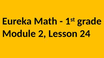 Eureka Math - Module 2 Lesson 24 (1st grade)