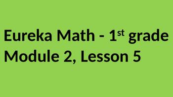Eureka Math - Module 2 Lesson 5 (1st grade)