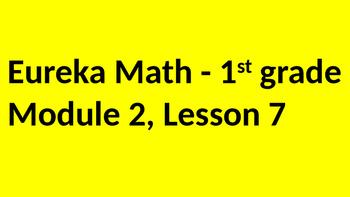 Eureka Math - Module 2 Lesson 7 (1st grade)