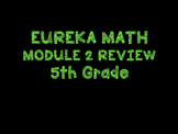 Eureka Math Module 2 Review