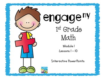Engage NY, First Grade Math, Module 1, Lessons 1 - 10, PowerPoints