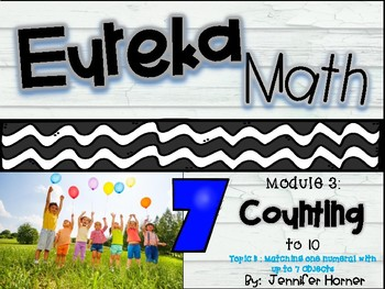 Eureka Module 3-Topic B-Matching One Numeral with up to 7 Objects