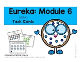Eureka Module 6: Array Task Cards