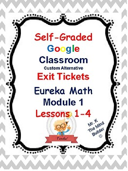 Eureka Self Grading Google Form Exit Tickets- Grade 5  Module 1  (Lesson 1-4)