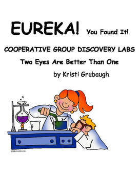 Eureka! You Found It! Discovery Lab Two Eyes Are Better Than One.