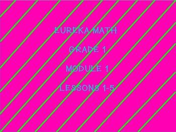 Eureka math module 1 lesson 1-5 bundle first grade