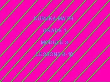 Eureka math module 3 lesson 6-10 first grade