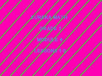 Eureka math module 4 lessons 1-5 first grade