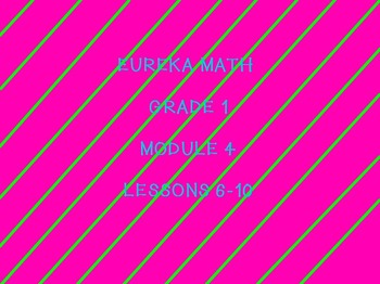 Eureka math module 4 lessons 6-10 first grade