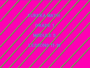 Eureka math module 5 lessons 11-13 first grade