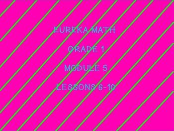 Eureka math module 5 lessons 6-10 first grade
