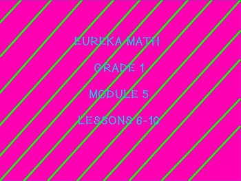 Eureka math module 5 lessons 6-10 first grade