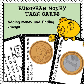 Euro Money Task Cards Higher Order Thinking Adding Money and Finding Change