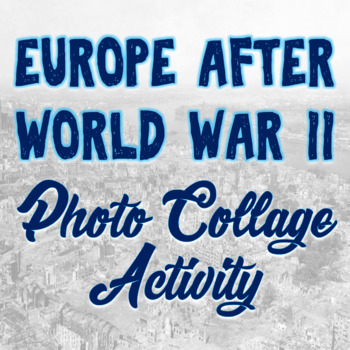 Europe After World War II Photo Collage Activity - Cold War