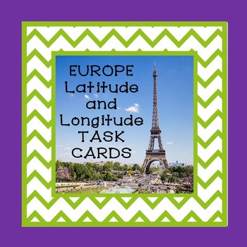 Europe Latitude and Longitude TASK CARDS
