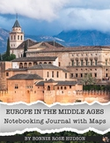 Europe in the Middle Ages Notebooking Journal with Maps