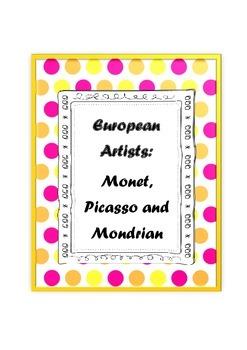 European Artists: Monet, Picasso and Mondrian - a 6 lesson bundle!