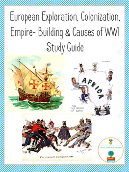 European Exploration, Colonization, Empire-Building & Causes of WWI Study Guide