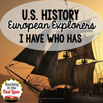 European Explorers I Have Who has  (U.S. History)