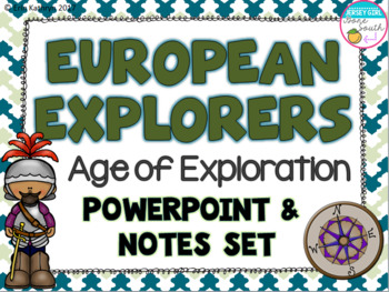 European Explorers - Age of Exploration PowerPoint, Posters, and Notes Bundle