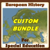 European History CUSTOM Bundle for Special Educations