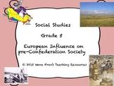 European Influence of Pre-Confederation Society - Grade 5 Social Studies