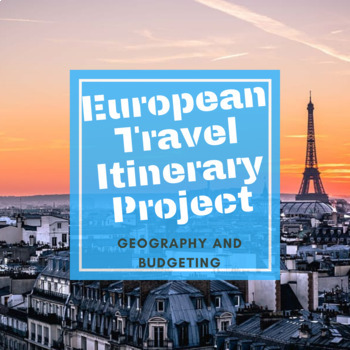 European Travel Itinerary Project Cultural Geography History Budgeting Editable