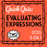 Evaluate Expressions Quiz, 5.OA.1, Order of Operations Assessment, 2 Versions!