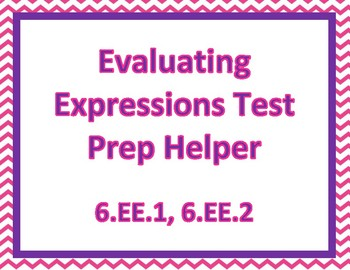 Evaluate Expressions Test Prep Helper 6.EE.1, 6.EE.2