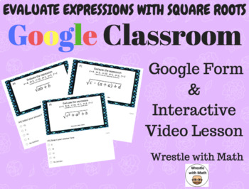 Evaluate Expressions with Square Roots (Google Form & Vide