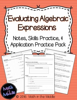 Evaluating Algebraic Expressions - Notes, Practice, and Application Pack