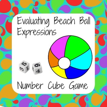 Evaluating Beach Ball Expressions - End of Year Math Number Cube Game