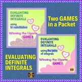 Evaluating Definite Integrals(basic and u - sub) 2 Valentine's Games in a Packet