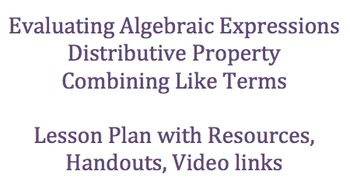 Evaluating Expressions, Distributive Property & Combining Like Terms Lesson Plan