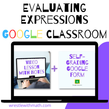 Evaluating Expressions (Google Form & Interactive Video Lesson!)