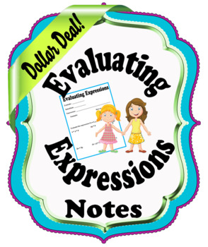 Evaluating Expressions Notes- Dollar Deal!