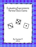 Evaluating Expressions Partner Dice Game- 6.EE.2c