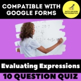 Evaluating Expressions Quiz for Google Forms™ - 6.EE.2c -