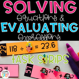 Evaluating Expressions & Solving Equations Task Strips CCSS 6.EE.2c & 6.EE.7*